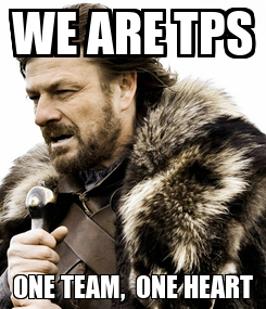 Poster: WE ARE TPS ONE TEAM,  ONE HEART