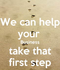 Poster: We can help your  Business take that first step
