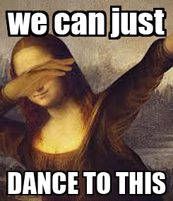 Poster: we can just DANCE TO THIS