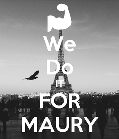 Poster: We Do IT FOR MAURY