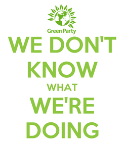 Poster: WE DON'T KNOW WHAT WE'RE DOING
