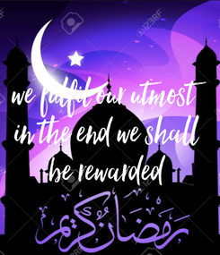 Poster: we fulfil our utmost in the end we shall be rewarded