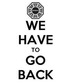 Poster: WE HAVE TO GO BACK