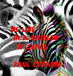 Poster:              we live      in a rainbow      of chaos      paul