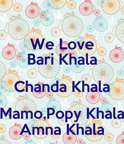 Poster: We Love Bari Khala Chanda Khala Mamo,Popy Khala Amna Khala