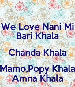 Poster: We Love Nani Mi Bari Khala Chanda Khala Mamo,Popy Khala Amna Khala