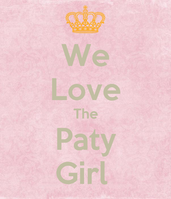 Poster: We Love The Paty Girl