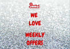 Poster: WE  LOVE  WEEKLY OFFERS
