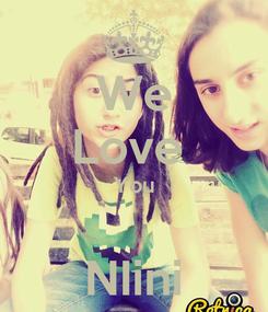 Poster: We Love  You  NIini
