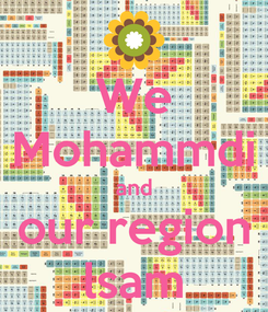Poster: We Mohammdi and our region lsam