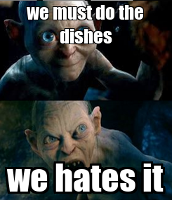 Poster: we must do the dishes we hates it