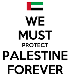 Poster: WE MUST PROTECT PALESTINE FOREVER