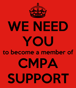 Poster: WE NEED YOU to become a member of CMPA SUPPORT