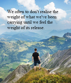 Poster: We often to don't realise the 