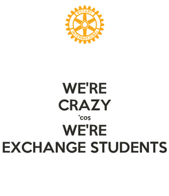 Poster: WE'RE CRAZY 'cos WE'RE EXCHANGE STUDENTS
