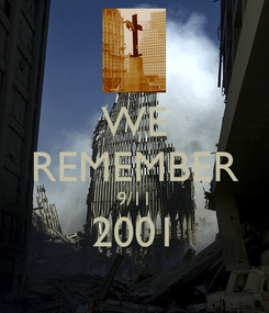 Poster: WE REMEMBER 9/11 2001