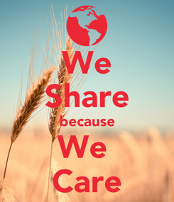 Poster: We Share because We  Care