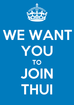 Poster: WE WANT YOU TO JOIN THUI