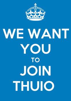 Poster: WE WANT YOU TO JOIN THUIO