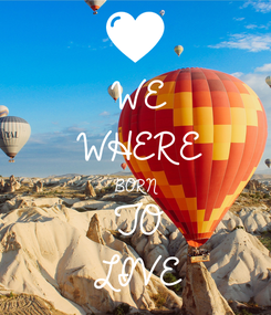 Poster: WE WHERE BORN TO LIVE