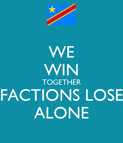Poster: WE WIN TOGETHER FACTIONS LOSE ALONE