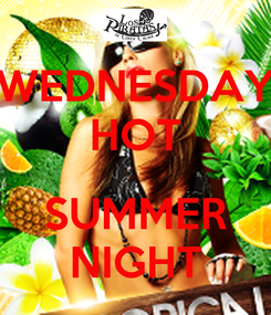 Poster: WEDNESDAY HOT  SUMMER NIGHT