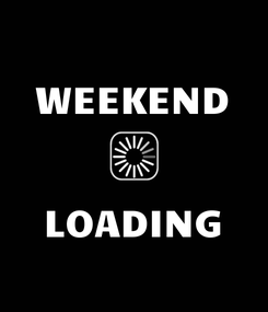 Poster: WEEKEND   LOADING