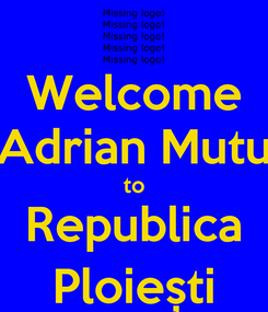 Poster: Welcome Adrian Mutu to Republica Ploiești