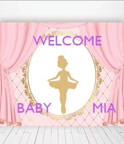 Poster:       WELCOME      BABY          MIA