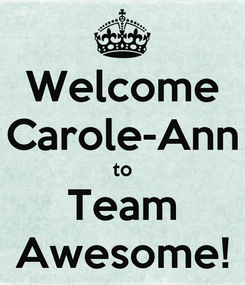 Poster: Welcome Carole-Ann to Team Awesome!