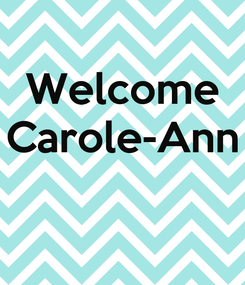 Poster: Welcome Carole-Ann