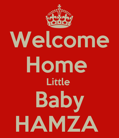 Poster: Welcome Home  Little  Baby HAMZA