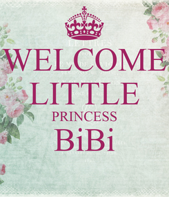 Poster: WELCOME LITTLE PRINCESS BiBi