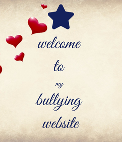 Poster: welcome  to  my  bullying  website