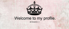 Poster:   Welcome to my profile. eli locarno :)