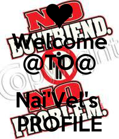 Poster: Welcome @TO@  Nai'Vel's  PROFILE