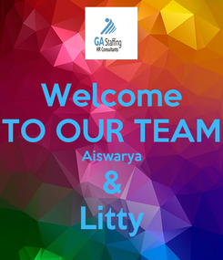 Poster: Welcome TO OUR TEAM Aiswarya & Litty