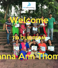 Poster: Welcome  TO OUR TEAM  Manna Ann Thomas