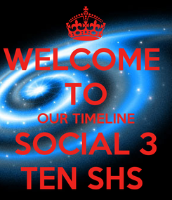 Poster: WELCOME  TO OUR TIMELINE SOCIAL 3 TEN SHS