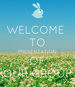 Poster: WELCOME  TO PRESENTATION OF OUR GROUP