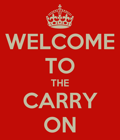 Poster: WELCOME TO THE CARRY ON