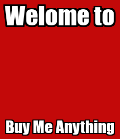 Poster: Welome to Buy Me Anything