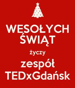 Poster: WESOŁYCH ŚWIĄT życzy zespół TEDxGdańsk