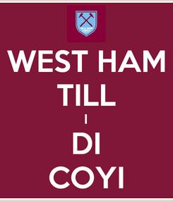 Poster: WEST HAM TILL I DI COYI