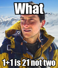 Poster: What 1+1 is 21 not two
