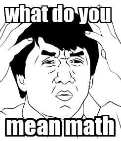 Poster: what do you  mean math