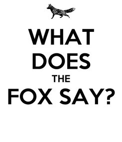 Poster: WHAT DOES THE FOX SAY?