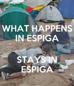 Poster: WHAT HAPPENS IN ESPIGA  STAYS IN ESPIGA