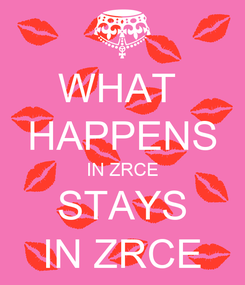 Poster: WHAT  HAPPENS IN ZRCE STAYS IN ZRCE