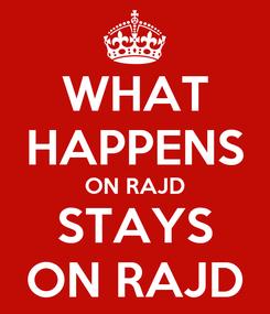 Poster: WHAT HAPPENS ON RAJD STAYS ON RAJD
